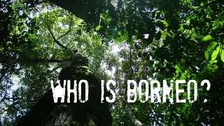 Who is Borneo?