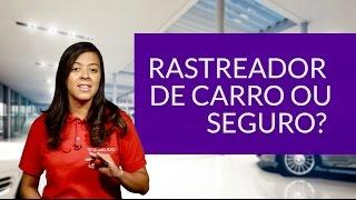 Rastreador de carro ou seguro - Seguroauto.org