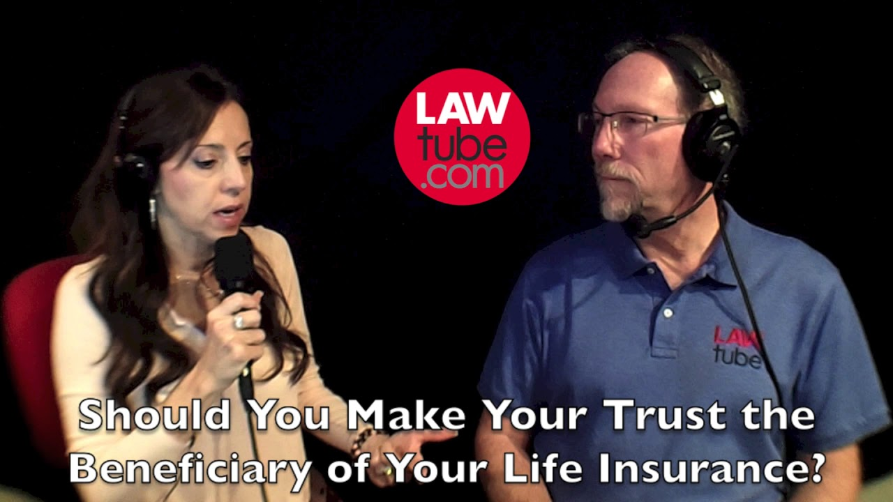 Should you make your trust the beneficiary of your life ...