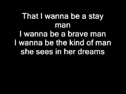 The Man I Wanna Be Lyrics Chris Young