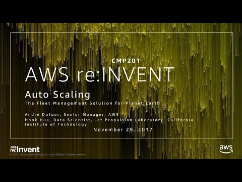 AWS re:Invent 2017: Auto Scaling: The Fleet Management Solution for Planet Earth (CMP201)