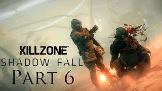 Killzone Shadow Fall Walkthrough Part 6 PS4 Gameplay With Commentary 1080P