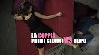 La COPPIA - PRIMI GIORNI vs DOPO