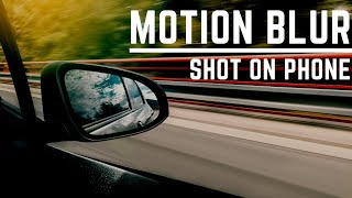 How to Take MOTION BLUR Picture on Android/iOS - Smartphone Photography Tips & Tricks!