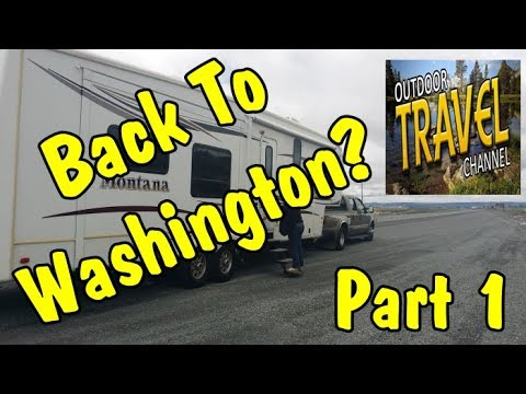 Back To Washington RV Adventure, Part 1 | Outdoor Travel Channel