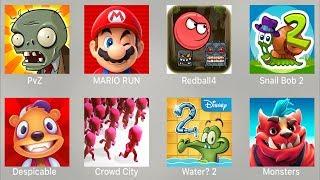 PVZ,Mario Run,BRed Ball,Snail Bob 2,Despicable,Crowd City,Water 2,Monster