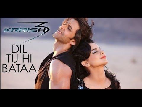 Dil Tu Hi Bata   Full Song   Krrish 3 - Mix