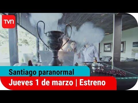 Santiago paranormal | ESTRENO - Jueves 1 de marzo