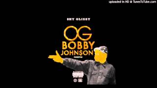 Shy Glizzy - OG Bobby Johnson Freestyle  ( Download Link )
