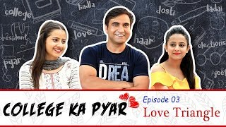 College ka Pyar | Episode 03 Love Triangle | Lalit Shokeen Films |