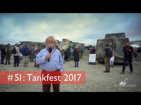 Tank Chats #51 TANKFEST 2017   The Tank Museum