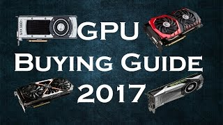 Video Card/GPU Buying Guide 2017 - TheDonnerGman