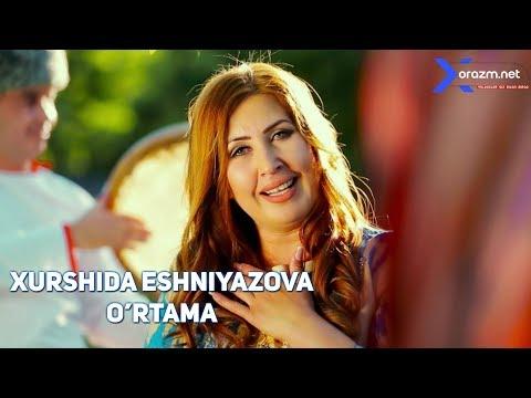 Xurshida Eshniyazova - O'rtama | Хуршида Эшниязова - Ўртама