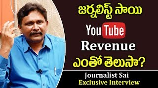 Journalist Sai Reveals About His YOUTUBE Turnover || Journalist Sai Exclusive Interview