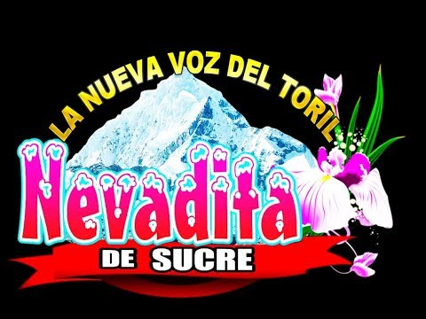 "NEVADITA DE SUCRE TORIL ""QOÑANILLAY PAMPA"""