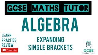 Expanding Single Brackets (Higher & Foundation)   GCSE Maths Tutor