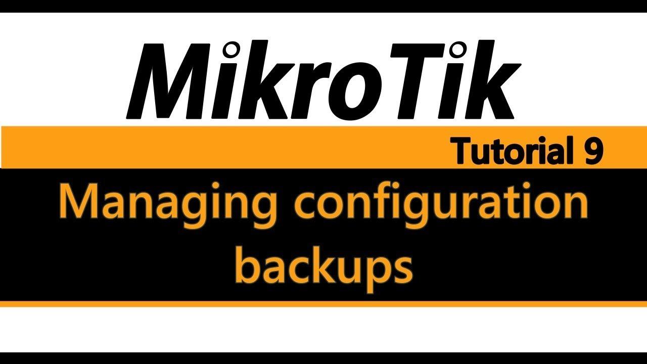MikroTik Tutorial 9 - Managing configuration backups
