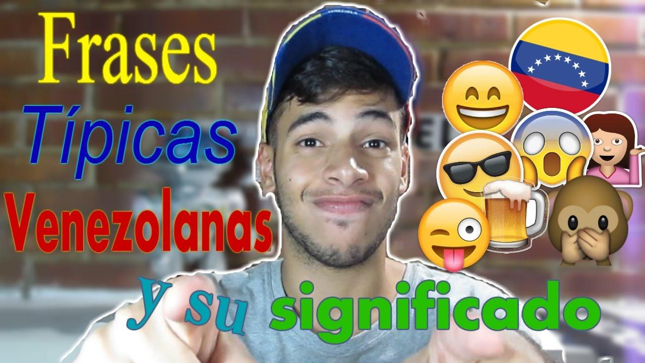 Frases Típicas Venezolanas Y Su Significado Montiel Blogs
