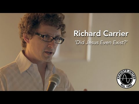 Did Jesus Even Exist? | Richard Carrier