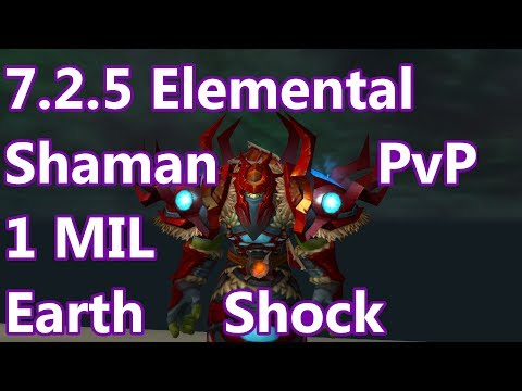 1 Million Earth Shock - 7 2 5 Elemental Shaman PvP - WoW Legion