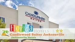 Candlewood Suites Jacksonville - Jacksonville Hotels, Florida