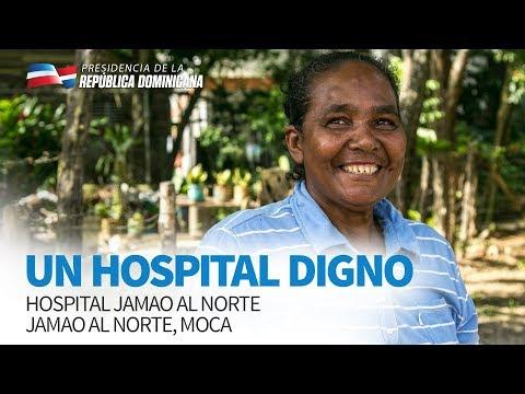 VIDEO: Un hospital digno. Hospital Jamao al Norte, Jamao al Norte, Moca