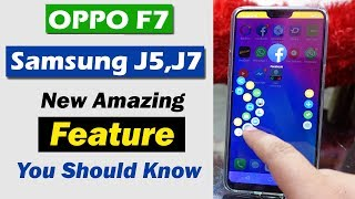 Oppo F7 - Samsung J5 J7 New Amazing Feature You Should Know