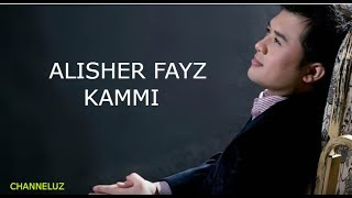 Alisher Fayz Kammi 2017 Music Version
