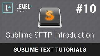 Sublime Text Tutorials #10 - Sublime SFTP Introduction