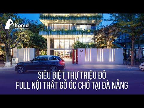 Siêu Biệt Thự Triệu Đô FULL NỘI THẤT GỖ ÓC CHÓ tại Đà Nẵng