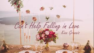 Gambar cover Can't Help Falling In Love Cover By Kina Grannis (Lyrics Video)