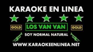 LOS VAN VAN SOY NORMAL NATURAL KARAOKE