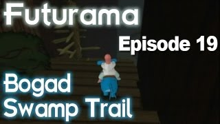 Blast From The Past: Futurama - Episode 19: Bogad Swamp Trail