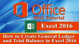 How to Create General Ledger and Trail Balance in microsoft Excel 2016