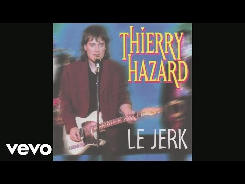 Thierry Hazard - Le jerk (Audio)