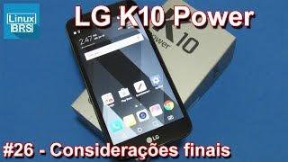 LG K10 Power - Considerações Finais