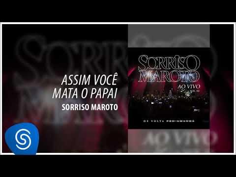 Sorriso Maroto – So You Kill Daddy