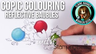 Copic Colouring Reflective Christmas Baubles with Stamping Bella