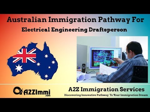 Australia Immigration Pathway for Electrical Engineering Draftsperson (ANZSCO Code: 312311)