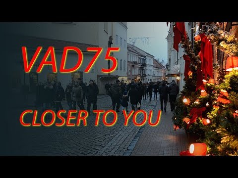 VAD75 - Closer To You