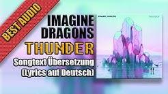 Imagine Dragons - Thunder Songtext Übersetzung (Lyrics auf Deutsch)