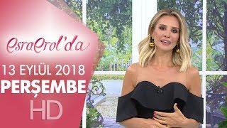 Esra Erol'da 13 Eylül 2018 | Perşembe
