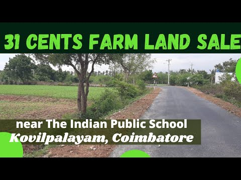 31 cents, Farm land sale near Indian Public school, Kovilpalayam Coimbatore