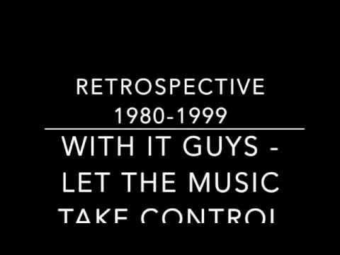 With It Guys - Let The Music Take Control