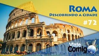 ROMA 2 - DESCOBRINDO A CIDADE | VIAJE COMIGO 72 | FAMÍLIA GOLDSCHMIDT