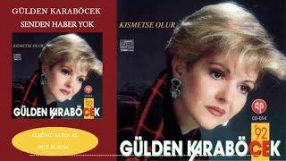 Gülden Karaböcek - Senden Haber Yok (Official Audio)