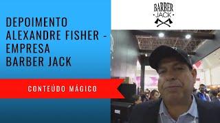 Depoimento Alexandre Fisher - Barber Jack - Conteúdo Mágico