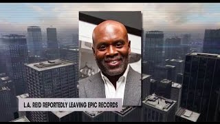 LA Reid reportedly leaving Epic Records | Rumor Report