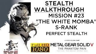 Metal Gear Solid V: The Phantom Pain Stealth Walkthrough - Mission 23 - White Mamba S-RANK