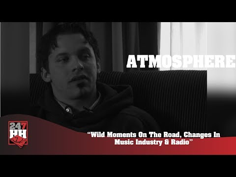 Atmosphere - Wild Moments On The Road, Changes In Music Industry & Radio (247HH Archives)